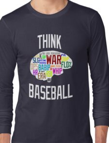 Think Baseball Long Sleeve T-Shirt