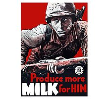 Produce More Milk For Him -- WWII Photographic Print