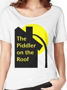 Piddler On The Roof Women's Relaxed Fit T-Shirt