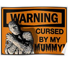WARNING: Cursed by my MUMMY! Poster