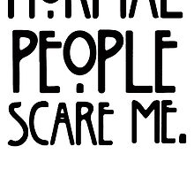 Normal People Scare Me 2 by rara25