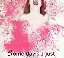 some days I just wanna scream by Donna Ingham