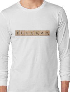 Wood Scrabble Tuesday! Long Sleeve T-Shirt