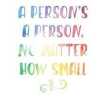 A person's a person no matter how small dr. seuss by sferyn
