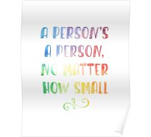 A person's a person no matter how small dr. seuss Poster