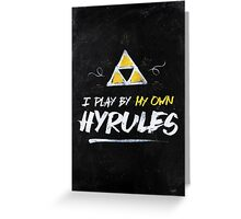 I Play By My Own Hyrules Greeting Card