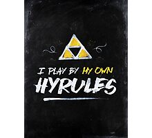 I Play By My Own Hyrules Photographic Print