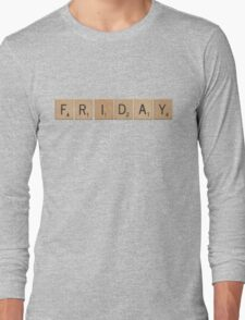 Wood Scrabble Friday! Long Sleeve T-Shirt