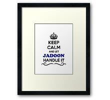 Keep Calm and Let JADOON Handle it Framed Print