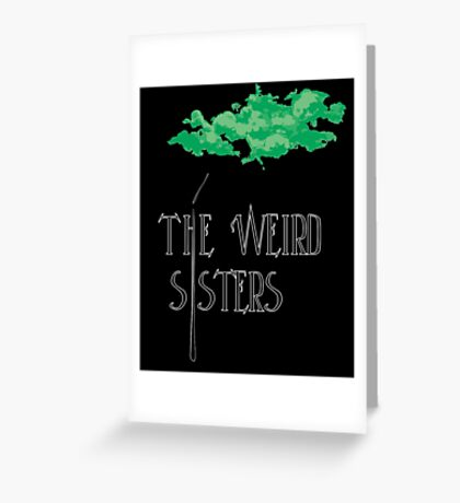 Weird Sisters Concert  Greeting Card