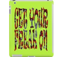 Get Your Freak On ... iPad Case/Skin