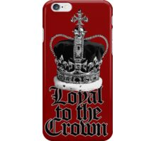 Loyal to the Crown iPhone Case/Skin
