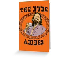 The Dude Abides. Greeting Card