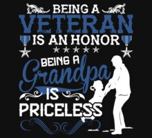 Being A Veteran Is An Honor Being A Grandpa Is Priceless by classydesigns
