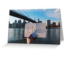 Live. Greeting Card