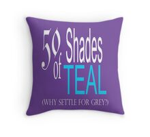 50 Shades of Teal ... Throw Pillow