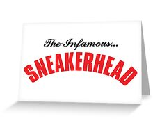 The Infamous Sneakerhead Greeting Card