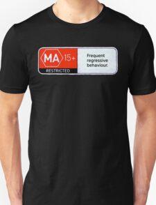 MA15+ Frequent Regressive Behaviour, Funny Unisex T-Shirt