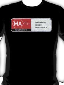 MA15+ Melodious Music Mandatory, Funny T-Shirt