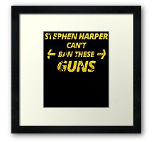 stephen harper can't ban these guns Framed Print