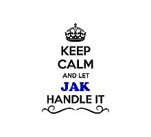 Keep Calm and Let JAK Handle it Photographic Print