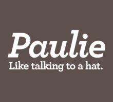 Paulie. Like talking to a hat. by damjanov