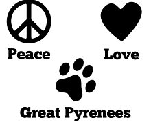 Peace Love Great Pyrenees by GiftIdea