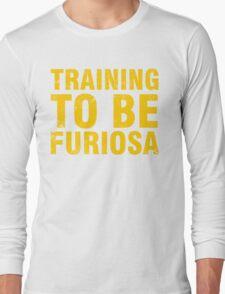 Training to be Furiosa - Mad Max Fury Road Long Sleeve T-Shirt