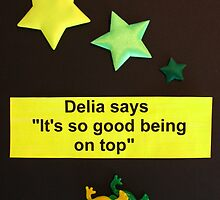 """Delia Says """" It's so good being on top """" by wiggyofipswich"""