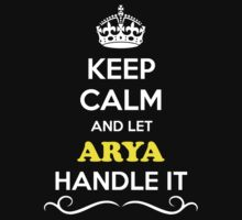 Keep Calm and Let ARYA Handle it Kids Clothes