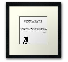 TACTICAL LOSS Framed Print