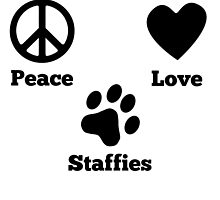 Peace Love Staffies by GiftIdea
