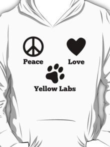 Peace Love Yellow Labs T-Shirt