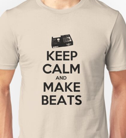 Keep Calm, Make Beats Unisex T-Shirt