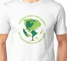 Nature Does Not Hurry Unisex T-Shirt