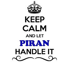 Keep Calm and Let PIRAN Handle it by gregwelch