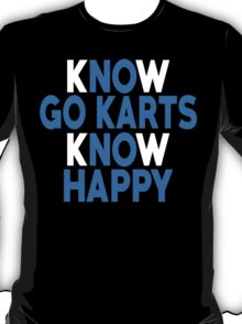 Know Go Karts Know Happy - Custom Tshirt T-Shirt