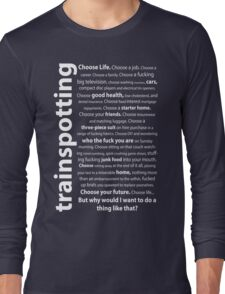 Trainspotting Quotes Long Sleeve T-Shirt