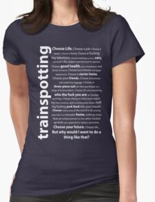 Trainspotting Quotes Womens Fitted T-Shirt
