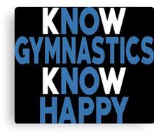 Know Gymnastics Know Happy - Custom Tshirt Canvas Print
