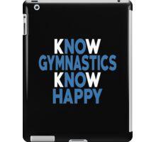 Know Gymnastics Know Happy - Custom Tshirt iPad Case/Skin
