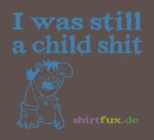 I was still a child shit by fuxart