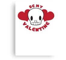 BE MY VALENTINE skull and hearts Canvas Print