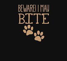 BEWARE I may Bite! with sharp teeth Unisex T-Shirt