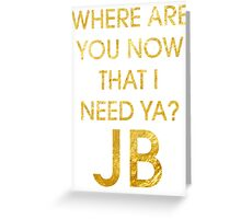 Where Are Ü Now - Justin Bieber Greeting Card