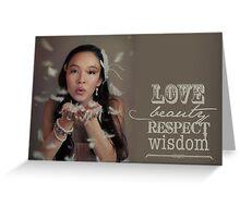 Love Beauty Respect Wisdom Greeting Card