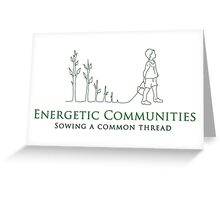 Energetic Communities Greeting Card