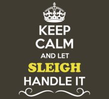 Keep Calm and Let SLEIGH Handle it by yourname