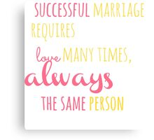 A Successful Marriage T-shirt Canvas Print