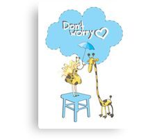 Don't worry! Canvas Print